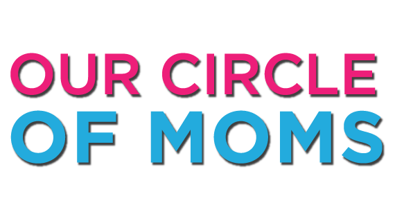Our Circle of Moms
